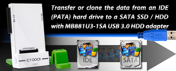 Transfer or clone the data from an IDE (PATA) hard drive to a SATA SSD / HDD with MB881U3-1SA USB 3.0 HDD adapter