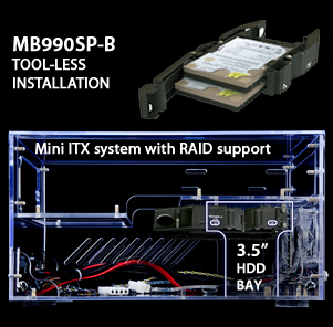 MB990SP-B tool-less installation for mini ITX system with RAID support